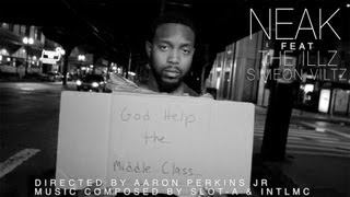 "Download Neak ""God Help the Middle Class"" feat. The ILLZ & Simeon Viltz   Shot by @APJFILMS Mp3"