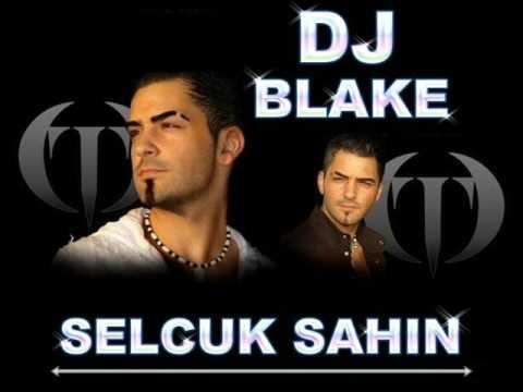 Dj Blake vs. Selcuk Sahin - Haydi Salla ( REMIX 2008 )