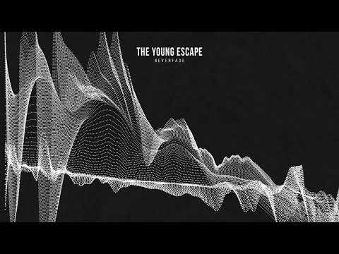 the young escape - neverfade [audio only]
