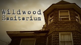 Wildwood Sanitarium Paranormal Investigation