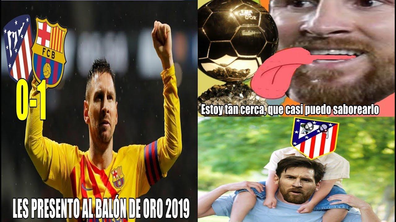 Memes Atlético De Madrid Vs Barcelona 0 1 Gol De Messi Y Balón De Oro Youtube