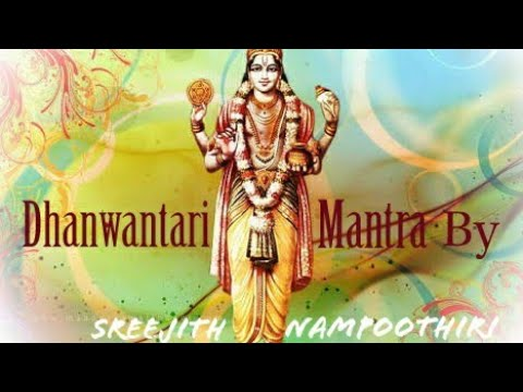 108 Dhanwantari Mantra Japa by Sreejith Nampoothiri-Mantra for Health