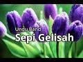 Ungu Band - Sepi Gelisah Lirik