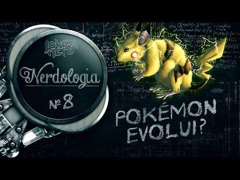POKÉMON EVOLUI?   Nerdologia