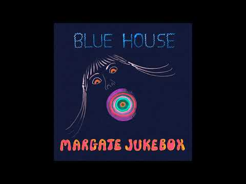 Blue House - Margate Jukebox Mp3