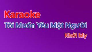 [ Karaoke ] Tôi Muốn Yêu Một Người | Khởi My (Beat Chuẩn)