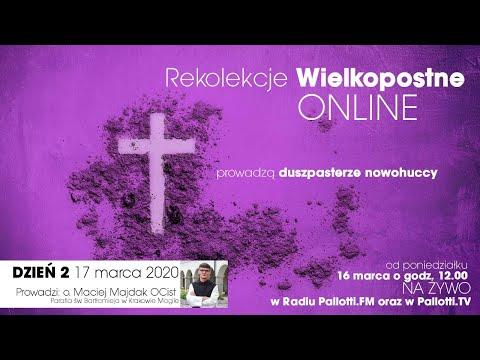 Rekolekcje Wielkopostne ONLINE - dzień 2 (17 marca 2020) o. Maciej Majdak OCist