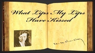 What Lips My Lips Have Kissed by Edna St. Vincent Millay - Poetry Reading