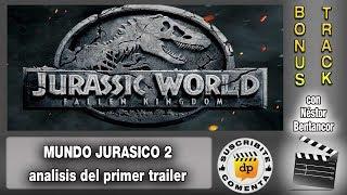 MUNDO JURASICO 2 - analisis del primer trailer