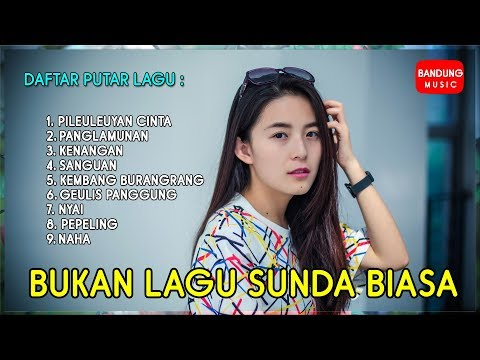 Bukan Lagu Sunda Biasa | Lagu Sunda Modern 2018