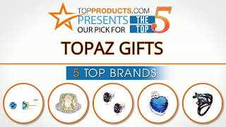 Best Topaz Gift Reviews 2017 – How to Choose the Best Topaz Gift
