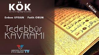 KÖK / Kur'an'da Tedebbür Kavramı