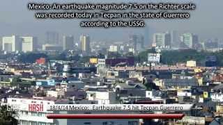 EARTHQUAKE MAGNITUDE 7.5 HIT TECPAN, GUERRERO MEXICO APRIL 18, 2014