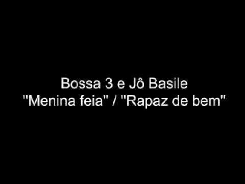 Bossa 3 e Jô Basile  Menina feia    Rapaz de bem   1963
