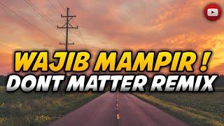 WAJIB MAMPIR ! Dont Matter ( Zidan Habieby Remix ) BASSSOMBAR
