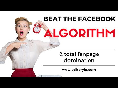 HOW TO BUILD A KICKASS FACEBOOK PAGE AND BEAT THE ALGORITHM: MODULE 1