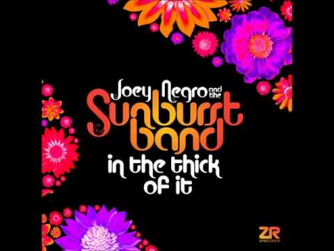 Joey Negro, Sunburst Band - In The Thick of It (Joey Negro's Endless Summer Mix)