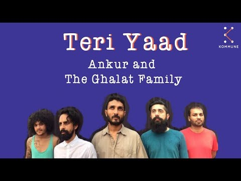 Teri Yaad - Ankur & The Ghalat Family | The Songwriters