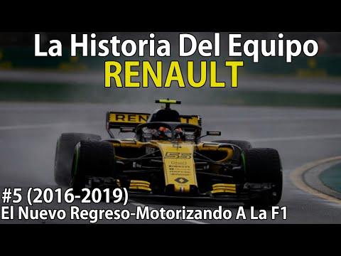 #5 El Re-Re-Regreso - Motorizando A La F1 (2016-2019)   Historia Del Equipo Renault