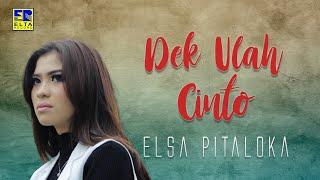 Elsa Pitaloka - Dek Ulah Cinto [Official Music Video]
