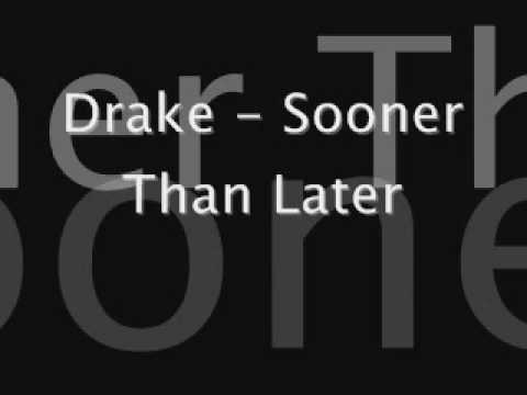 Sooner Than Later - Drake (Lyrics)