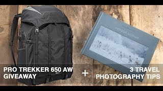 3 TRAVEL PHOTOGRAPHY TIPS + 50K Subs GIVEAWAY with Pro Trekker 650 camera bag
