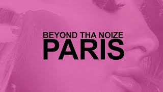 Beyond Tha Noize  - Paris Official Music Video