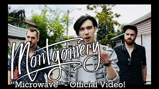 Montgomery - Microwave (Official Video!)