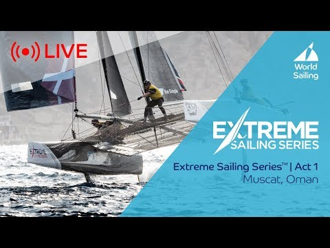 LIVE Sailing | Extreme Sailing Series™ - Act 1 | Muscat, Oman | Saturday 17 March 2018