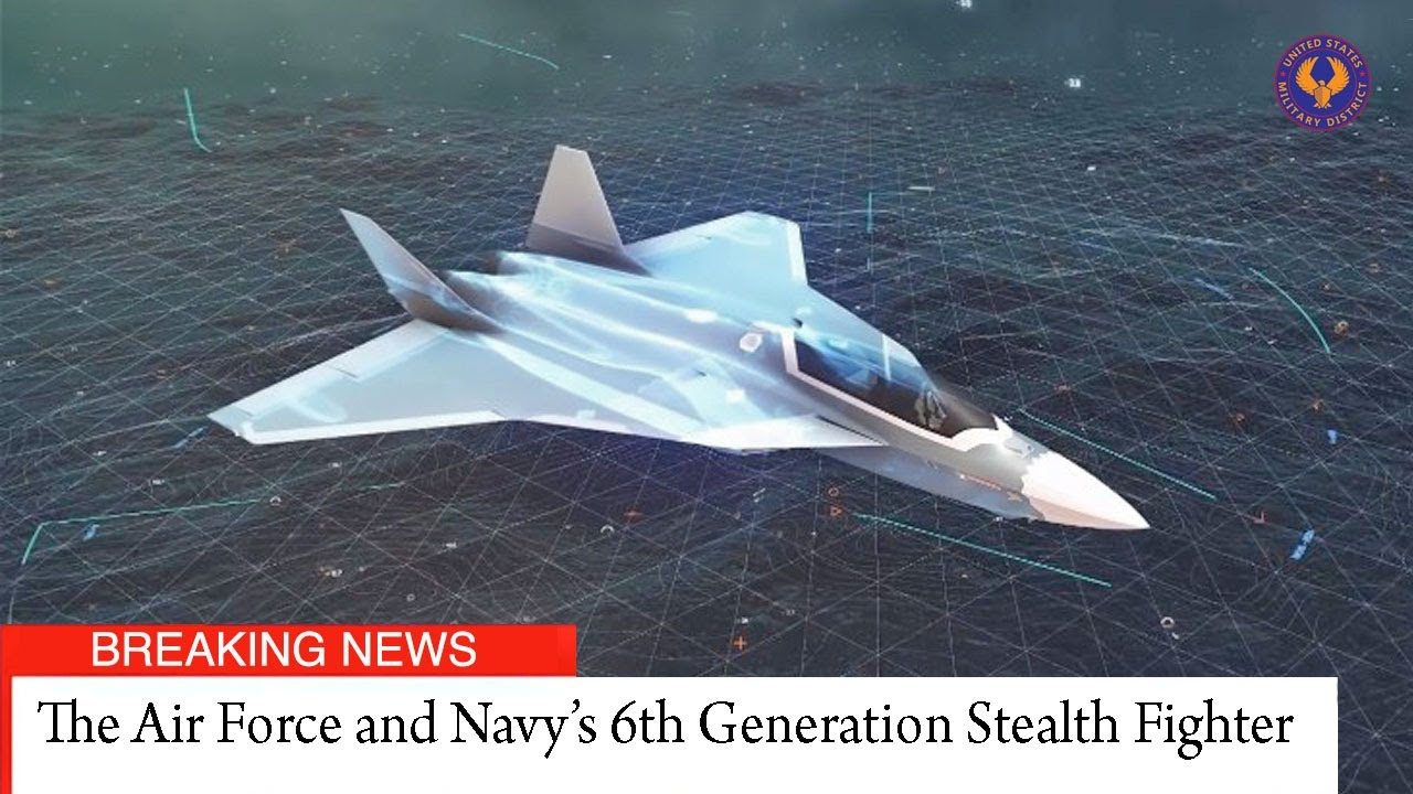 Good Bye F-22 and F-35 - Look The Air Force and Navy's 6th Generation Stealth Fighter Programs