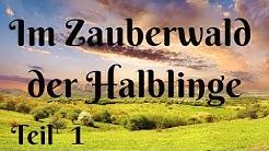 IM ZAUBERWALD DER HALBLINGE - TEIL 1 - FANTASIEREISE - TRAUMREISE -  ENTSPANNUNGSGESCHICHTE