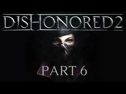 Dishonored 2 - Part 6 - The Royal Conservatory