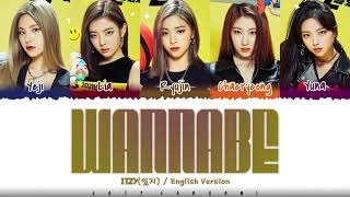 ITZY - 'WANNABE' [ENGLISH VERSION] Lyrics [Color Coded_Eng]