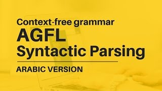 Natural Language Processing : AGFL - Syntactic Parsing - Context Free Grammar