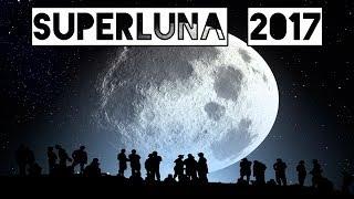 Superluna 2017: cuándo y cómo ver la luna más grande en siglos