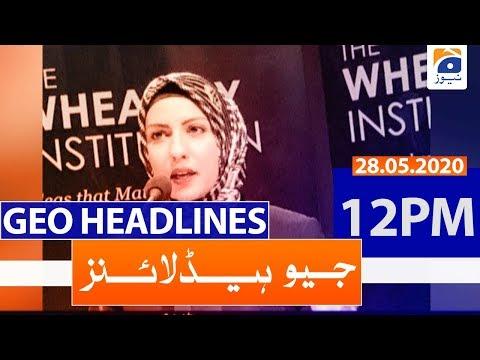 Geo Headlines 12 PM | 28th May 2020