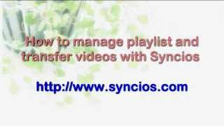 How to manage playlist and transfer videos with Syncios