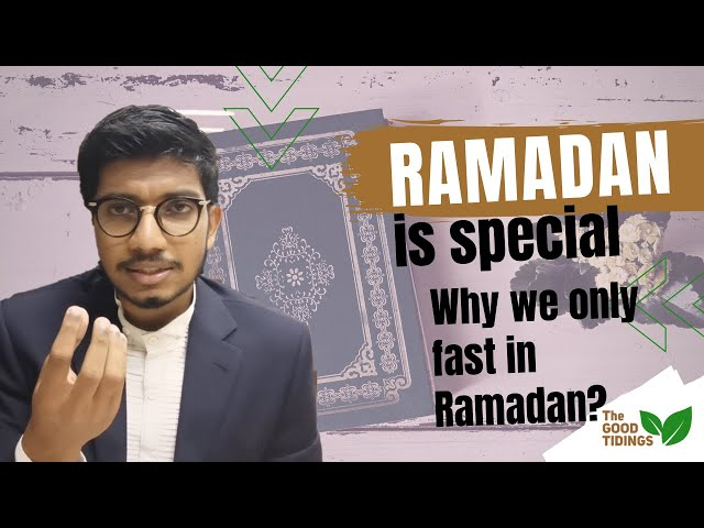 Answering New Muslims:  Ramadan special - Why we only fast in Ramadan? {TheGoodTidings}