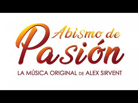ABISMO DE PASIÓN - Toda la Música Original de Alex Sirvent