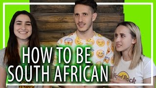 How to be south african ft. jenn & mad | michael cost