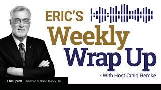 Sprott Money News Weekly Wrap-…