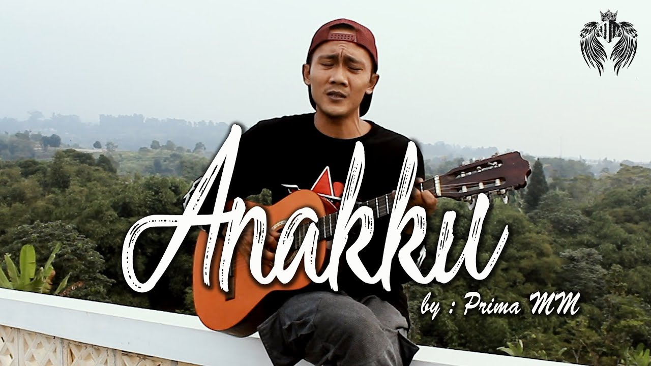 PRIMA MM   - ANAKKU ( OFFICIAL VIDEO  ORIGINAL )