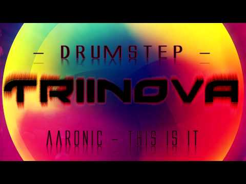 [Drumstep]  Aaronic - This Is It (HD HQ) +Download ツ