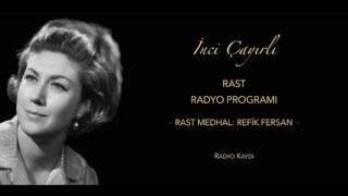 İnci Çayırlı - Rast radyo programı