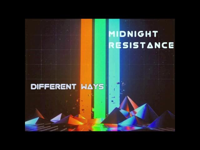 Midnight Resistance - Different Ways