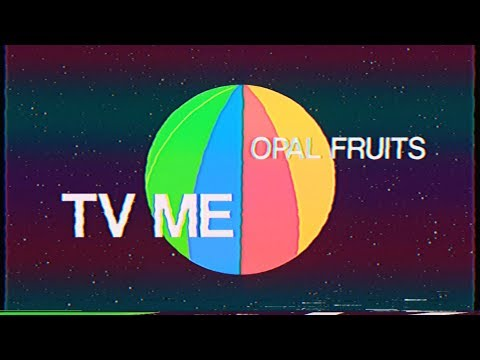 TV ME - Opal Fruits