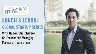 Lunch & Learn: Global Startup Series - Nadon Chaichareon, Bangkok, Thailand