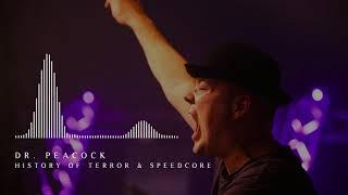 Dr. Peacock - History of Terror & Speedcore (2018)