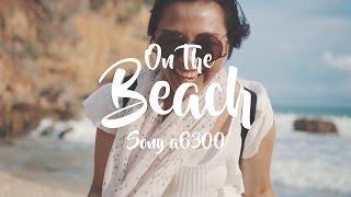 ON THE BEACH   Cinematic Short Film   Sony A6300   Sony 35mm   DJI Mavic Pro
