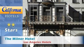 The Milner Hotel, Los Angeles Hotels - California